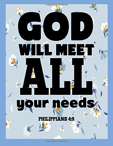 God Will Meet All Your Needs Philippians 4:9: Quote Journal Notebook Composition Book Inspirational Quotes Lined Notebook (Volume 19) ebook