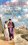 The Roman's Virgin Mistress, Michelle Styles, 0373294581