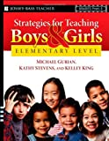 Strategies for Teaching Boys and Girls -- Elementary Level, Michael Gurian and Kathy Stevens, 0787997307