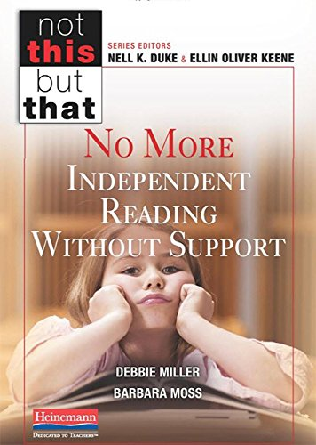 No More Independent Reading Without Support (Not This But That)