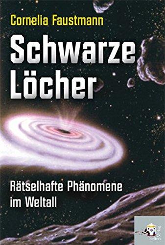 Schwarze Löcher: Rätselhafte Phänomene im Weltall