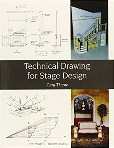 Technical Drawing For Stage Design Amazoncouk Gary Thorne 9781847971517 Books