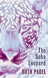 The Soho Leopard, Ruth Padel, 0701176210
