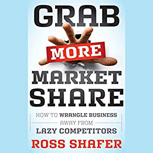 Grab More Market Share Audiobook