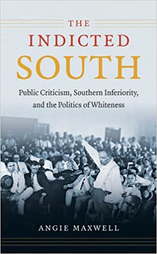 The Indicted South: Public Criticism, Southern Inferiority, and the