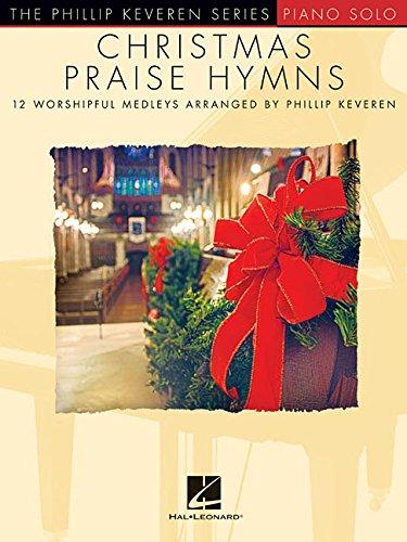 Christmas Praise Hymns: Phillip Keveren Series (The Phillip Keveren Series: Piano Solo)