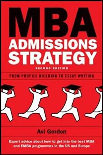 MBA Admissions Strategy: From Profile Building to Essay Writing ...