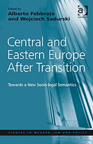 Central and Eastern Europe After Transition: Towards a New Socio-legal Semantics (Studies in Modern Law and Policy) Pdf