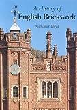 A History of English Brickwork, Nathaniel Lloyd, 0907462367