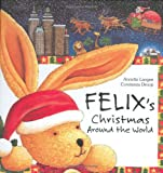 Felix's Christmas Around the World, Annette Langen, 1593840365