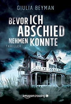 Bevor ich Abschied nehmen konnte (German Edition) by [Beyman, Giulia]