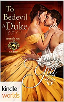 World of de Wolfe Pack: To Bedevil a Duke (Kindle Worlds Novella) (Lords of London Book 1) by [Gill, Tamara]