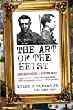 img - for The Art of the Heist: Confessions of a Master Thief by Myles J., Jr. Connor (2010-09-07) book / textbook / text book