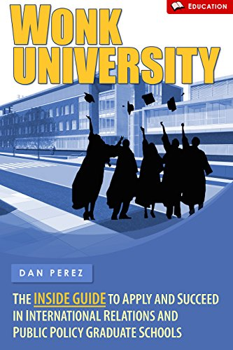 Reviews/Comments Wonk University: The Inside Guide Apply and Succeed International Relations Public Policy Graduate Schools