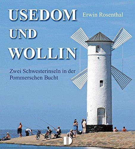 Bildband Usedom und Wollin: Zwei Schwesterinseln in der Pommerschen Bucht
