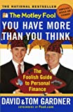 The Motley Fool You Have More Than You Think, David Gardner and Tom Gardner, 0743201744
