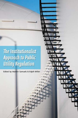 Download The Institutionalist Approach to Public Utilities Regulation ebook