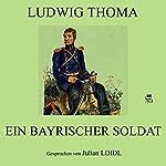 Ein bayrischer Soldat | Ludwig Thoma