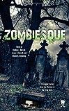 Zombiesque, James C. Bassett, 0756406587