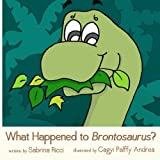 img - for What Happened to Brontosaurus? book / textbook / text book