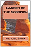 Garden of the Scorpion, Michael Brink, 1495282570