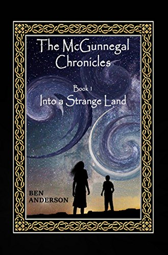 Book: Into a Strange Land (The McGunnegal Chronicles) by Ben Anderson