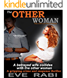 Romantic Suspense Books: The Other Woman (DARK SUSPENSE PSYCHOLOGICAL JEALOUSY THRILLER CRIME GIRL MYSTERY CONSPIRACY WOMEN'S FICTION): A betrayed wife ... Other Woman (Girl on Fire Series Book 1)