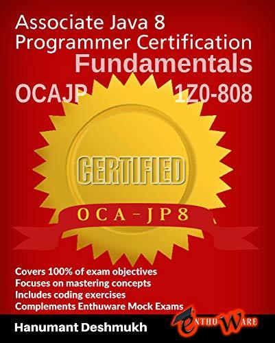 OCAJP Associate Java 8 Programmer Certification Fundamentals: 1Z0-808 See  more