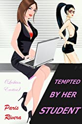 Tempted By Her Student (Lesbian Erotica)