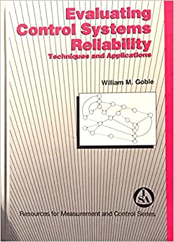 Evaluating Control Systems Reliability: Techniques and Applications (Resources for measurement and control)