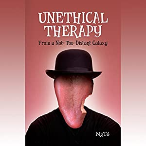 Unethical Therapy from a Not-too-Distant Galaxy Audiobook