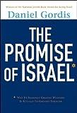 The Promise of Israel, Daniel Gordis, 1118003756