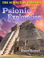 Psionic Exploration (The Science of Psionics Short Book 3)