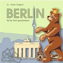 Berlin für So-Fort-geschrittene