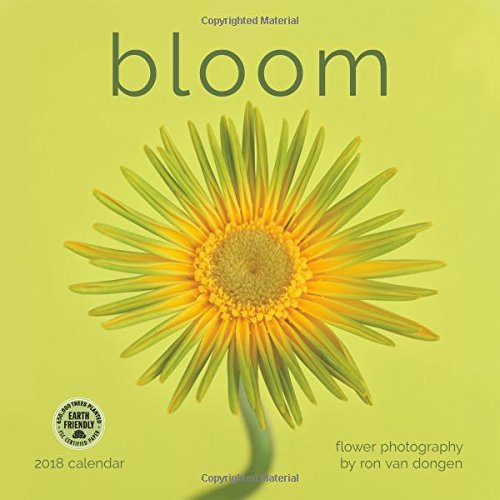 Bloom 2018 Wall Calendar: Flower Photography by Ron Van Dongen