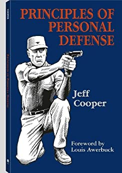 Principles of Personal Defense: Revised Edition by [Cooper, Jeff]