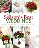 Season's Best Weddings: Bridal Design Decor