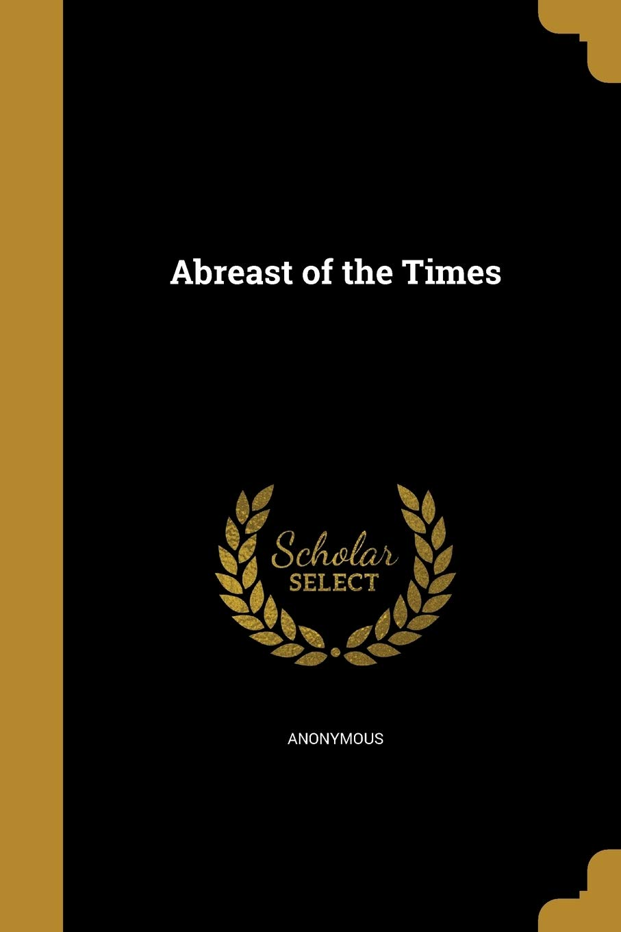 Abreast of the Times: Anonymous: 9781360058016: Amazon.com: Books