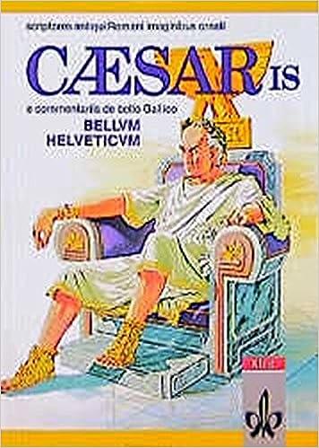 Caesaris E Commentariis De Bello Gallico Bellum Helveticum