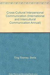 Cross-Cultural Interpersonal Communication (International and Intercultural Communication Annual)