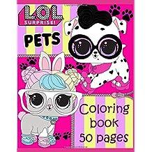 L.O.L. Surprise! Pets: Coloring book, 50 pages