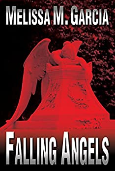 Falling Angels (Luc Actar Book 1) by [Garcia, Melissa M.]