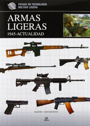 Descargar Libro Armas Ligeras 1.945-actualidad Martin J. Dougherty