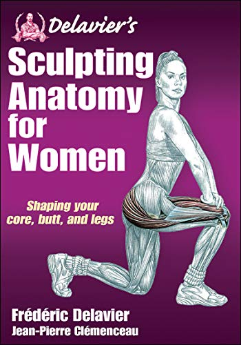 Delavier's Sculpting Anatomy for Women: Core, Butt, and Legs (Best Core Muscle Building Exercises)