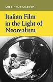 Italian Film in the Light of Neorealism