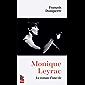 Monique Leyrac: Le roman d'une vie (French Edition)