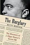 The Burglary: The Discovery of J. Edgar Hoover's Secret FBI (Thorndike Large Print Crime Scene) Lrg edition by Medsger, Betty (2014) Hardcover