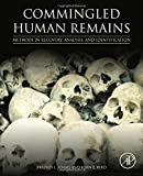 Commingled Human Remains : Methods in Recovery, Analysis, and Identification, Adams, Bradley and Byrd, John, 0124058892