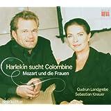 Mozart: Harlekin sucht Colombine, Mozart & die Frauen