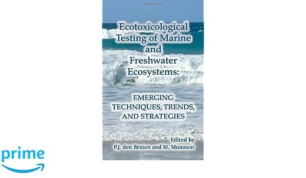 ecotoxicological testing of marine and freshwater ecosystems den besten p j munawar m